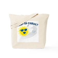 Why So Cirrus? Tote Bag