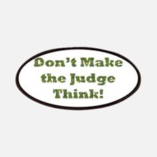 Don't Make The Judge Think Patches