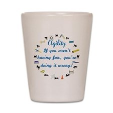Have Fun in Agility Shot Glass