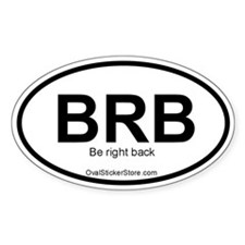 Be right back Acronym Oval Decal