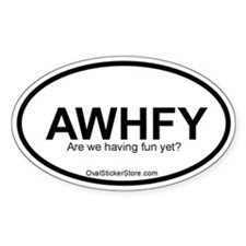 Are we having fun yet? Acronym Oval Decal