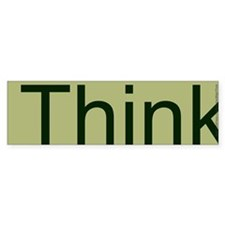 Think. Bumper Sticker