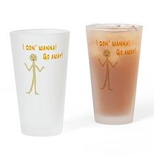 Don' Wanna Drinking Glass