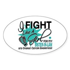 Fight Like a Girl For My Ovarian Cancer Decal