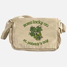 Born Lucky on ST PATRICKS DAY Messenger Bag