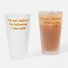 Jobless New Path Drinking Glass