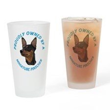 Proudly Owned Min Pin Drinking Glass