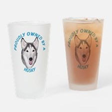 Proudly Owned Husky Drinking Glass