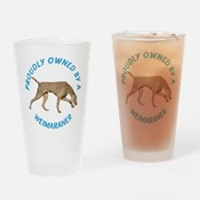 Proudly Owned Weimaraner Drinking Glass