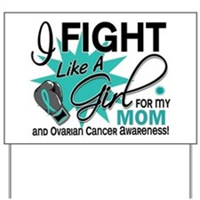 Fight Like a Girl For My Ovarian Cancer Yard Sign