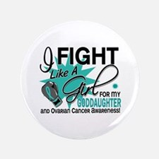 "Fight Like a Girl For My Ovarian Cancer 3.5"" Butto"