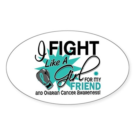 Fight Like a Girl For My Ovarian Cancer Sticker (O
