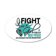 Fight Like a Girl For My Ovarian Cancer 22x14 Oval