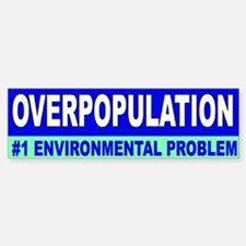 overpopulation... Bumper Bumper Bumper Sticker