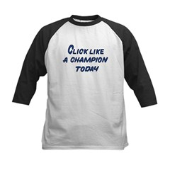 Click Like A Champion Today Tee