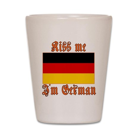Kiss Me I'm German Shot Glass