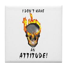 Not an Attitude! Tile Coaster