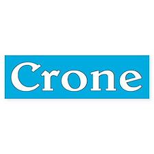 crone... Bumper Bumper Sticker