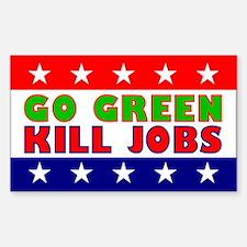 Go Green Kill Jobs Rectangle Decal