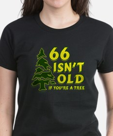 66 Isn't Old, If You're A Tree Tee