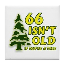 66 Isn't Old, If You're A Tree Tile Coaster