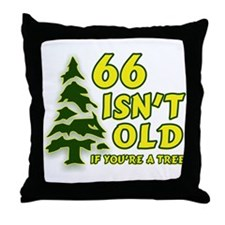 66 Isn't Old, If You're A Tree Throw Pillow