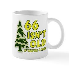 66 Isn't Old, If You're A Tree Mug