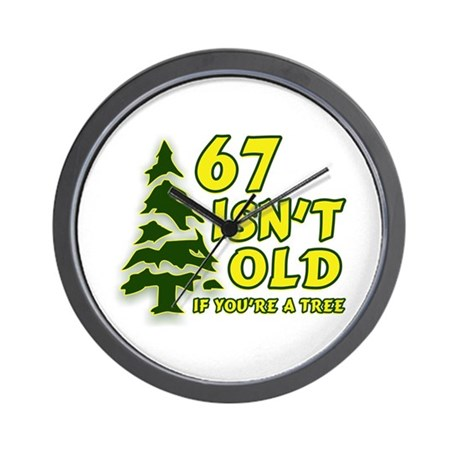 67 Isn't Old, If You're A Tree Wall Clock