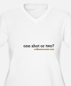 one shot or two? T-Shirt