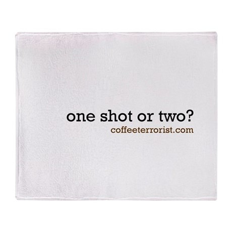 one shot or two? Throw Blanket