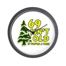 69 Isn't Old, If You're A Tree Wall Clock