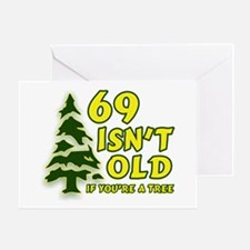 69 Isn't Old, If You're A Tree Greeting Card
