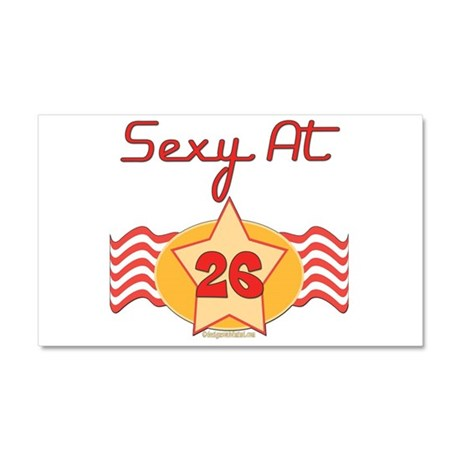 Sexy At 26 Car Magnet 20 x 12