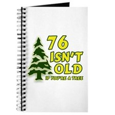 76 Isn't Old, If You're A Tree Journal