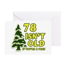 78 Isn't Old, If You're A Tree Greeting Card