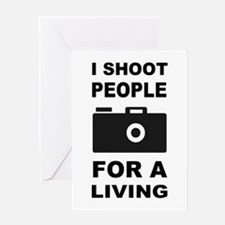 I Shoot People For A Living Greeting Card