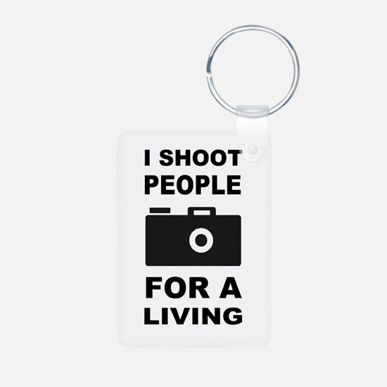 I Shoot People For A Living Keychains