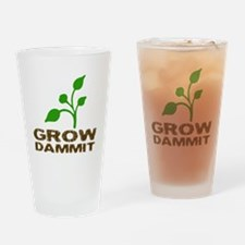 Grow Dammit Drinking Glass