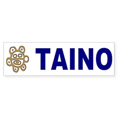 taino... Bumper Sticker
