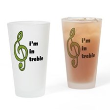 I'm in Treble Drinking Glass