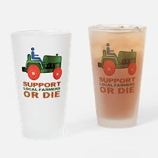 Support Local Farmers or Die Drinking Glass