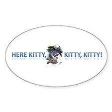 Here Kitty, kitty, kitty Decal