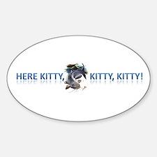 Here Kitty, kitty, kitty Sticker (Oval)