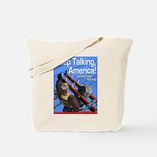 Keep Talking America Tote Bag