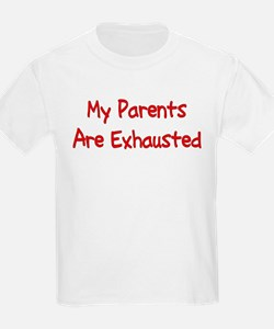 My Parents Are Exhausted (red) T-Shirt