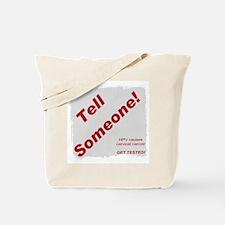 Tell Someone Campaign Tote Bag
