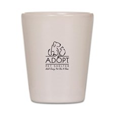 Funny A.d.o.p.t pet shelter Shot Glass