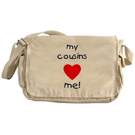 My cousins love me Messenger Bag