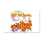 Most Amazing Sister Car Magnet 20 x 12