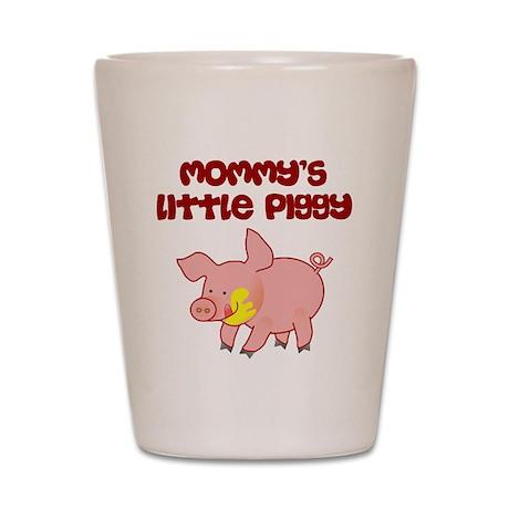 Mommy's Little Piggy Shot Glass